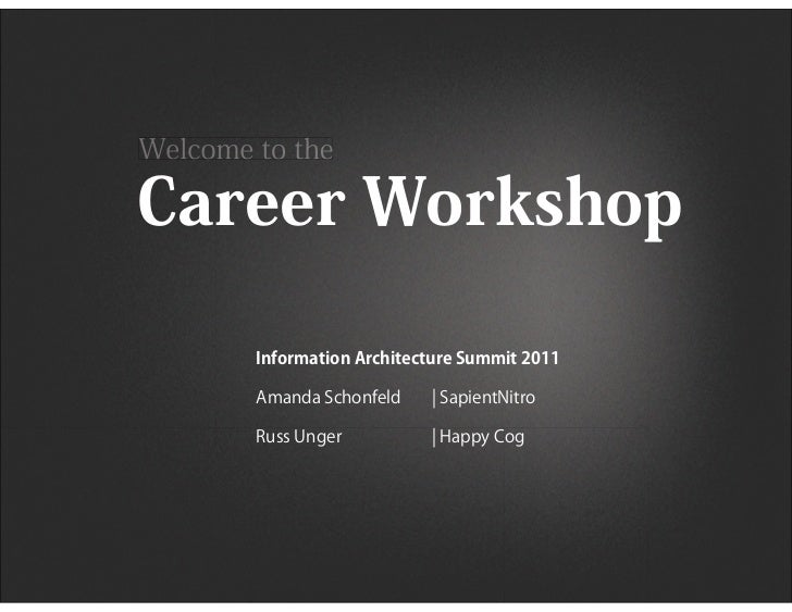 Career Workshop - IA Summit 2011 - Russ Unger & Amanda Schonfeld