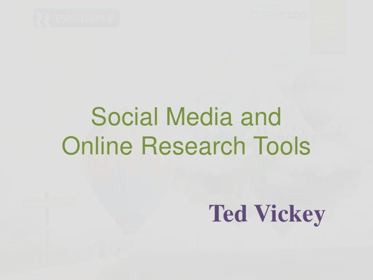 Social Media and Online Research Tools<br />Ted Vickey<br />