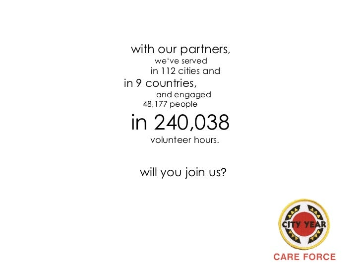 with our partners , we've served  in 112 cities and   in 9 countries,   and engaged  48,177 people  in 240,038 volunteer h...