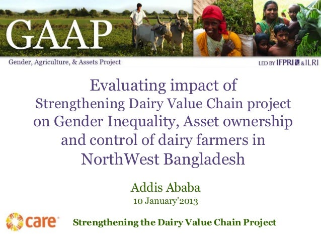 Evaluating impact ofStrengthening Dairy Value Chain projecton Gender Inequality, Asset ownership    and control of dairy f...