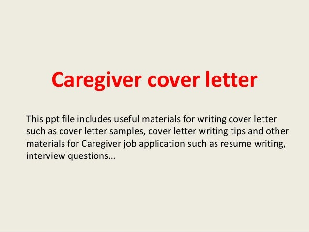 Caregiver Cover Letter This Ppt File Includes Useful Materials For Writing Such As Sample