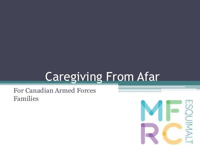 Caregiving From Afar For Canadian Armed Forces Families