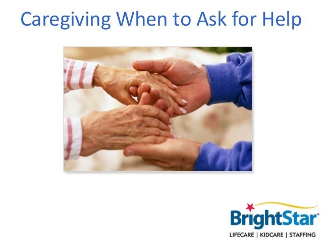CaregivingWhen to Ask for Help