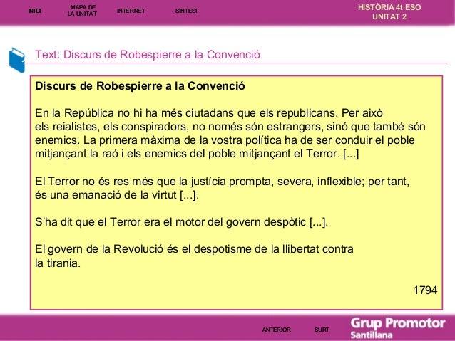 INICI  MAPA DE LA UNITA T  INTE RNE T  HISTÒRIA 4t ESO UNITAT 2  SÍNTESI  Text: Discurs de Robespierre a la Convenció Disc...