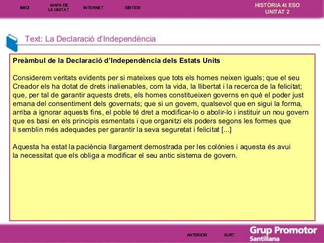 INICI  MAPA DE LA UNITA T  INTE RNE T  HISTÒRIA 4t ESO UNITAT 2  SÍNTESI  Text: La Declaració d'Independència Preàmbul de ...