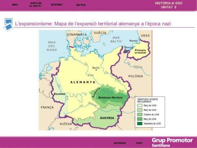 INICI  MAPA DE LA UNITA T  INTE RNE T  HISTÒRIA 4t ESO UNITAT 8  SÍNTESI  L'expansionisme: Mapa de l'expansió territorial ...