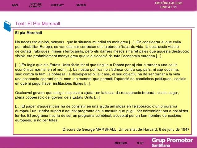 INICI  MAPA DE LA UNITA T  INTE RNE T  HISTÒRIA 4t ESO UNITAT 11  SÍNTESI  Text: El Pla Marshall El pla Marshall No necess...