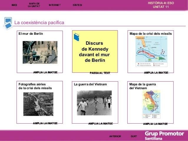 INICI  MAPA DE LA UNITA T  INTE RNE T  HISTÒRIA 4t ESO UNITAT 11  SÍNTESI  La coexistència pacífica Mapa de la crisi dels ...