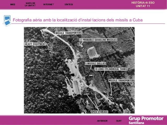INICI  MAPA DE LA UNITA T  INTE RNE T  HISTÒRIA 4t ESO UNITAT 11  SÍNTESI  Fotografia aèria amb la localització d'instal·l...