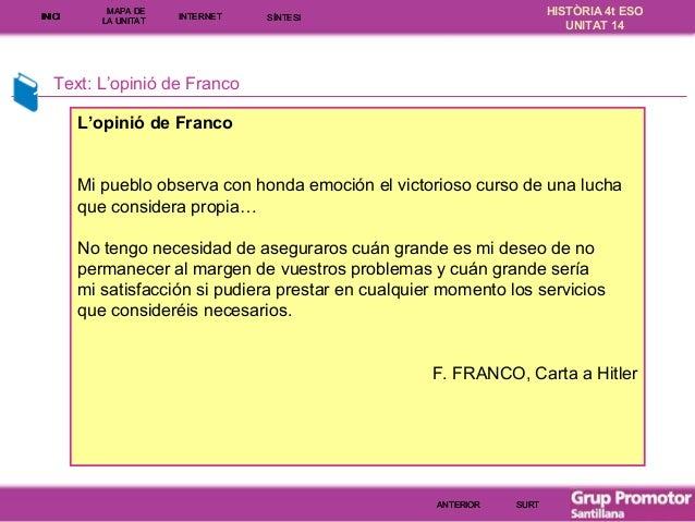 INICI  MAPA DE LA UNITA T  INTE RNE T  HISTÒRIA 4t ESO UNITAT 14  SÍNTESI  Text: L'opinió de Franco L'opinió de Franco Mi ...