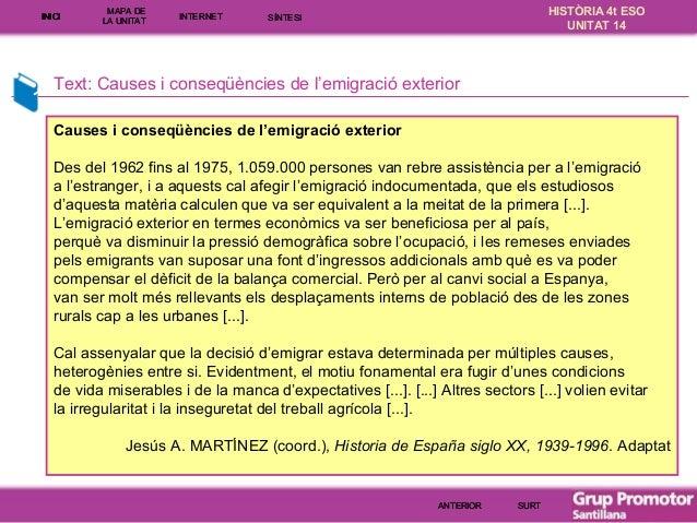INICI  MAPA DE LA UNITA T  INTE RNE T  HISTÒRIA 4t ESO UNITAT 14  SÍNTESI  Text: Causes i conseqüències de l'emigració ext...