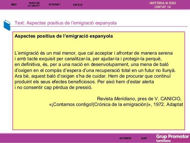 INICI  MAPA DE LA UNITA T  INTE RNE T  HISTÒRIA 4t ESO UNITAT 14  SÍNTESI  Text: Aspectes positius de l'emigració espanyol...