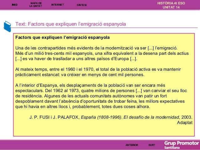 INICI  MAPA DE LA UNITA T  INTE RNE T  HISTÒRIA 4t ESO UNITAT 14  SÍNTESI  Text: Factors que expliquen l'emigració espanyo...