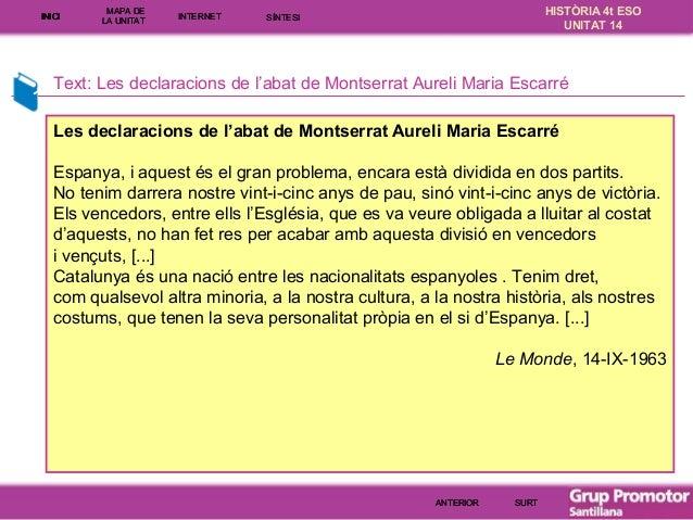INICI  MAPA DE LA UNITA T  INTE RNE T  HISTÒRIA 4t ESO UNITAT 14  SÍNTESI  Text: Les declaracions de l'abat de Montserrat ...