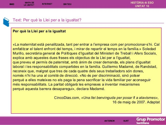 INICI  MAPA DE LA UNITA T  INTE RNE T  HISTÒRIA 4t ESO UNITAT 16  SÍNTESI  Text: Per què la Llei per a la igualtat? Per qu...