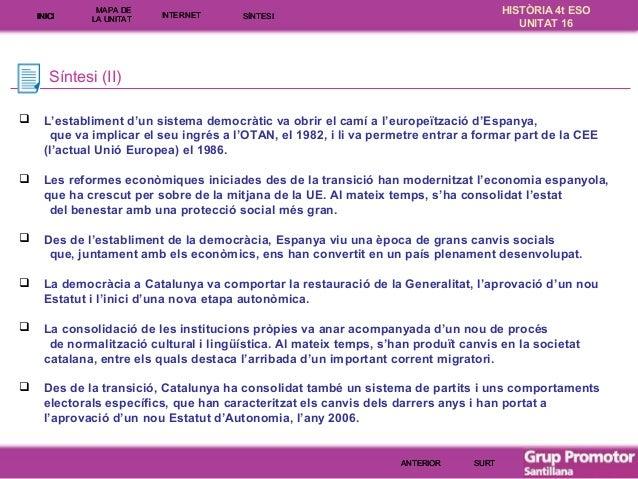 INICI  MAPA DE LA UNITA T  INTE RNE T  HISTÒRIA 4t ESO UNITAT 16  SÍNTESI  Síntesi (II)   L'establiment d'un sistema demo...