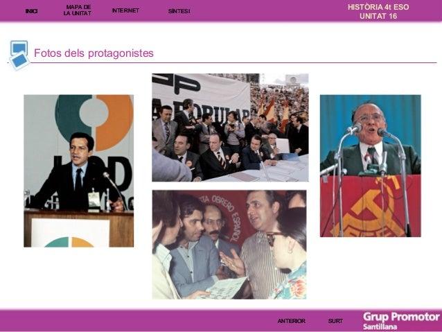INICI  MAPA DE LA UNITA T  INTE RNE T  HISTÒRIA 4t ESO UNITAT 16  SÍNTESI  Fotos dels protagonistes  ANTERIOR  SURT