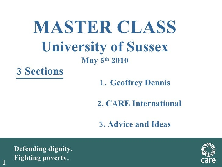 1 MASTER CLASS University of Sussex May 5 th  2010 <ul><li>3 Sections </li></ul><ul><ul><ul><ul><ul><li>Geoffrey Dennis </...