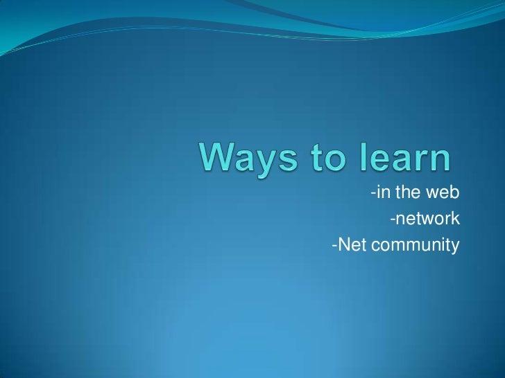 -in the web        -network-Net community