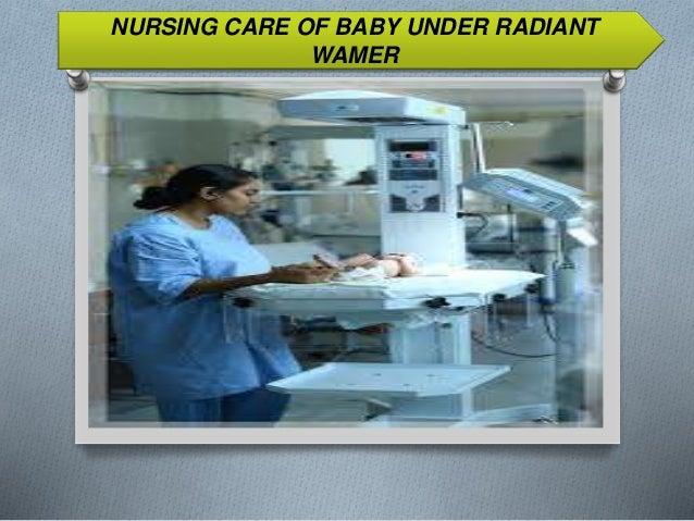 NURSING CARE OF BABY UNDER RADIANT WAMER