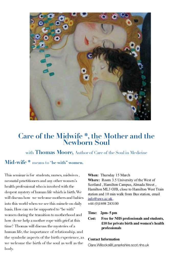 Care of the Midwife *, the Mother and the                     Newborn Soul            with Thomas Moore, Author of Care of...