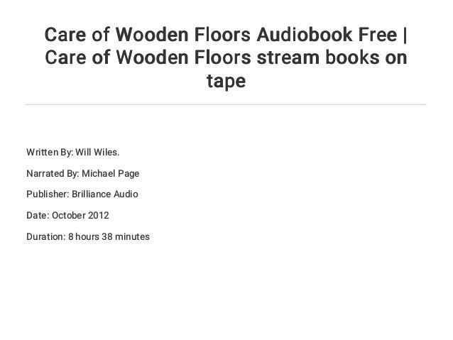Care Of Wooden Floors Audiobook Free Care Of Wooden Floors Stream B