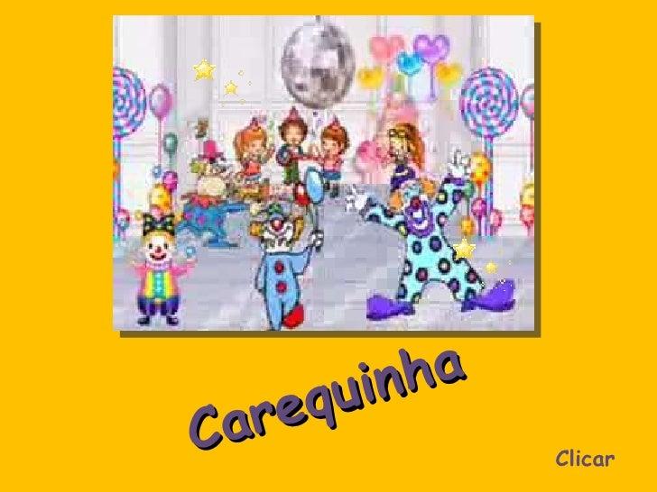 Carequinha Clicar