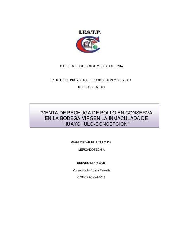 CARERRA PROFESONAL MERCADOTECNIA PERFIL DEL PROYECTO DE PRODUCCION Y SERVICIO RUBRO: SERVICIO PARA OBTAR EL TITULO DE: MER...