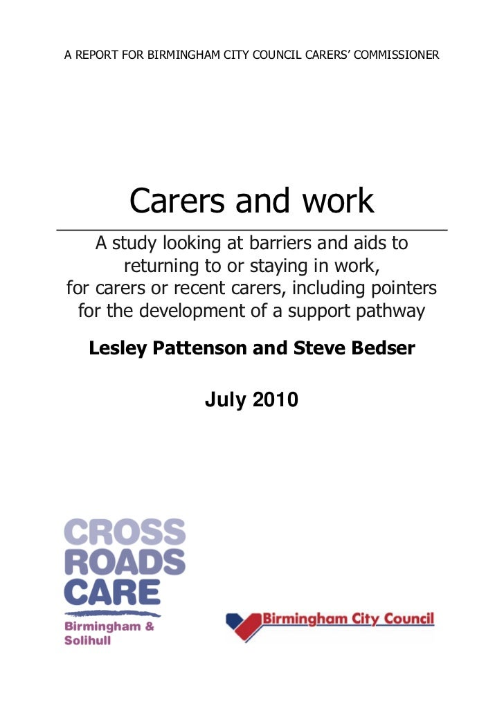 A REPORT FOR BIRMINGHAM CITY COUNCIL CARERS' COMMISSIONER         Carers and work    A study looking at barriers and aids ...