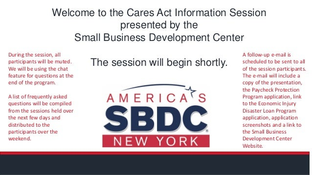 Welcome to the Cares Act Information Session presented by the Small Business Development Center The session will begin sho...