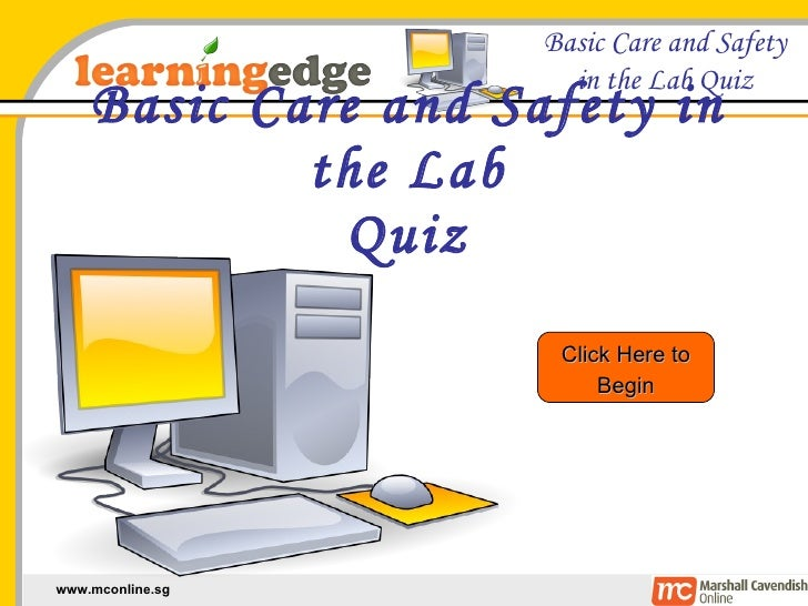 Basic Care and Safety in the Lab Quiz Click Here to Begin