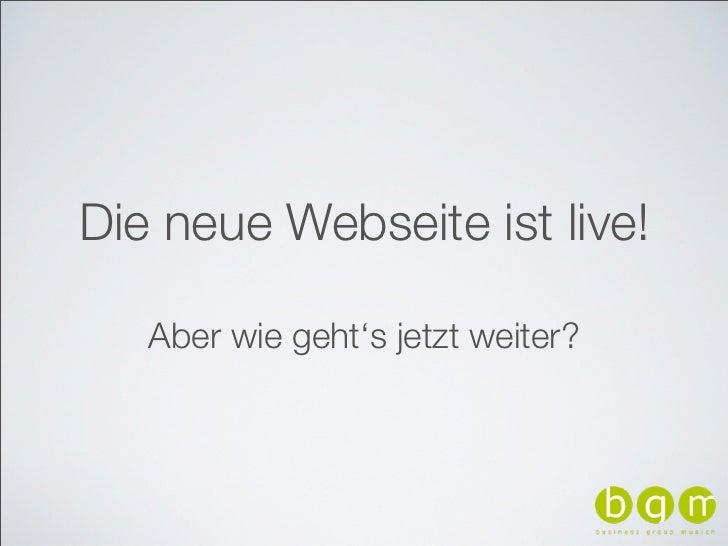 Die neue Webseite ist live!   Aber wie geht's jetzt weiter?