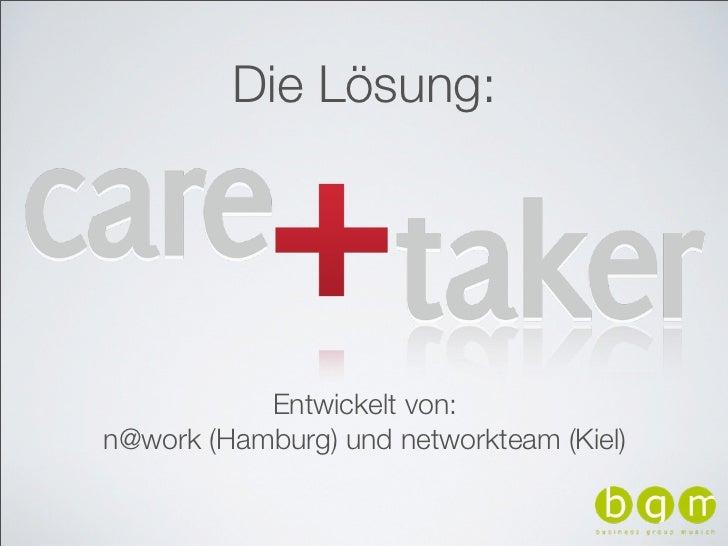 Die Lösung:           Entwickelt von:n@work (Hamburg) und networkteam (Kiel)