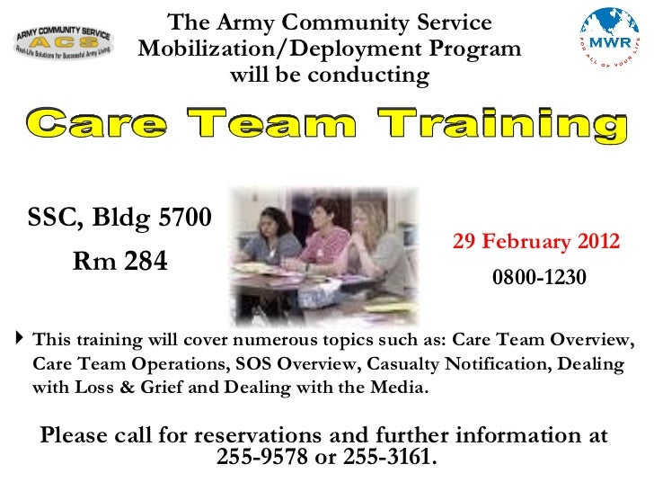 The Army Community Service Mobilization/Deployment Program will be conducting Care Team Training <ul><li>This training wil...