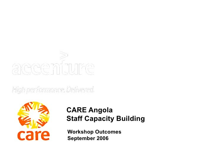 CARE Angola Staff Capacity Building Workshop Outcomes September 2006