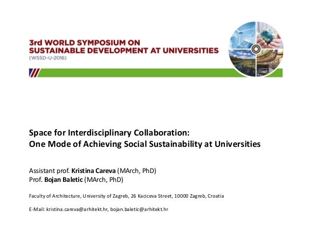 Space for Interdisciplinary Collaboration: One Mode of Achieving Social Sustainability at Universities Assistant prof. Kri...