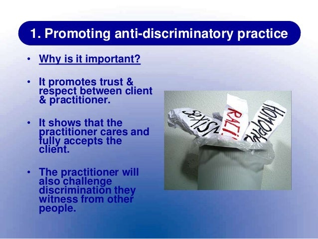 anti discriminatory practices 2 essay Policy guidelines can support anti-discriminatory practice  2 know discriminatory practices in health and social care 3 m2 understand how national.