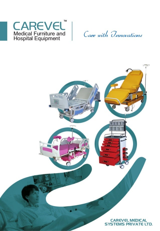 Medical Furniture and Hospital Equipment CAREVEL MEDICAL SYSTEMS PRIVATE LTD. Care with Innovations TM