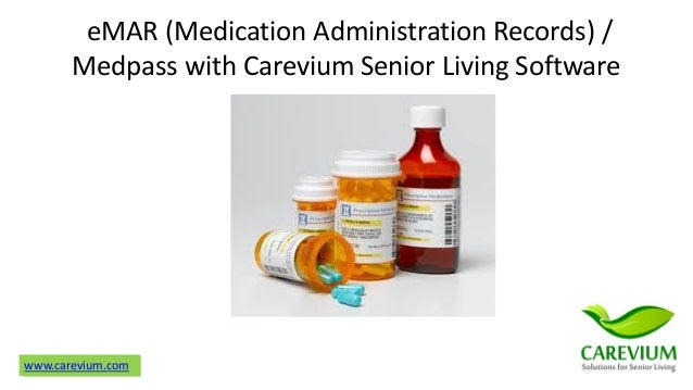www.carevium.comwww.carevium.com eMAR (Medication Administration Records) / Medpass with Carevium Senior Living Software