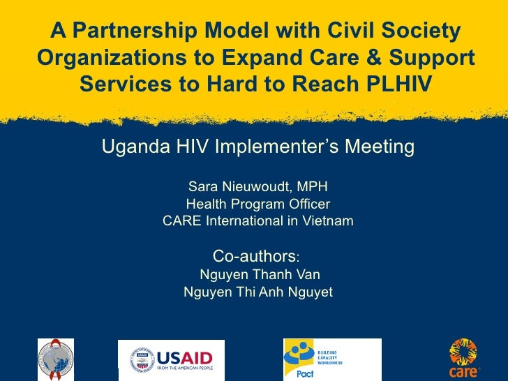 A Partnership Model with Civil Society Organizations to Expand Care & Support Services to Hard to Reach PLHIV Uganda HIV I...