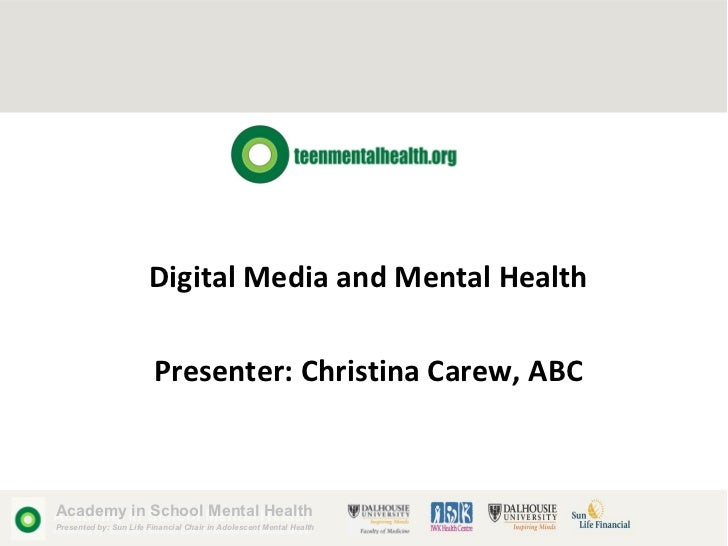 Digital Media and Mental Health                         Presenter: Christina Carew, ABCAcademy in School Mental HealthAcad...