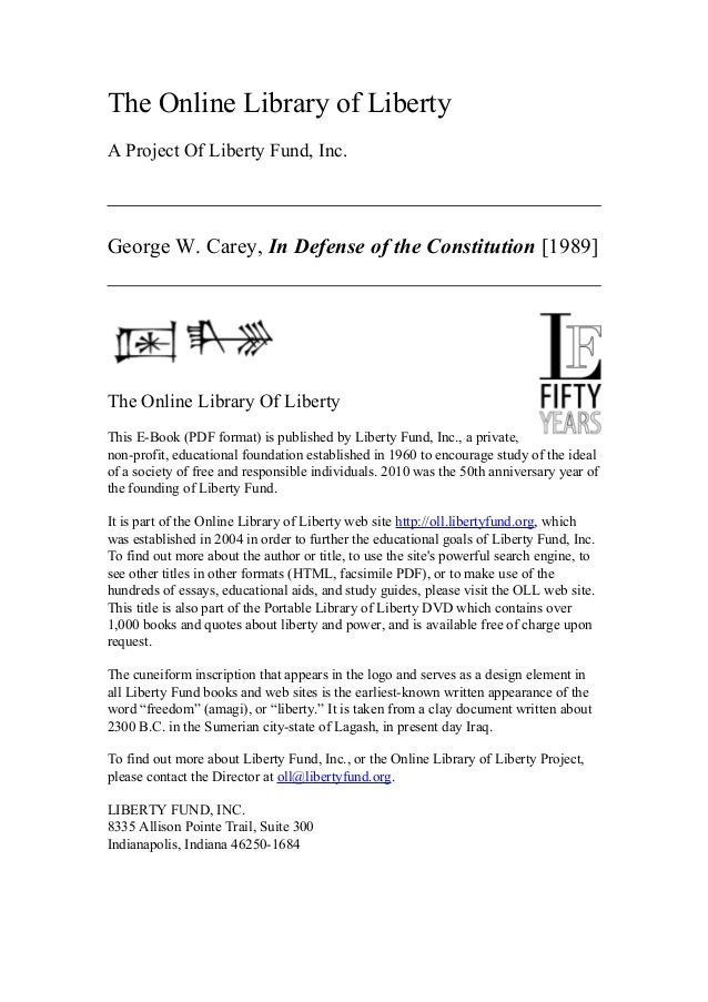 The Online Library of LibertyA Project Of Liberty Fund, Inc.George W. Carey, In Defense of the Constitution [1989]The Onli...
