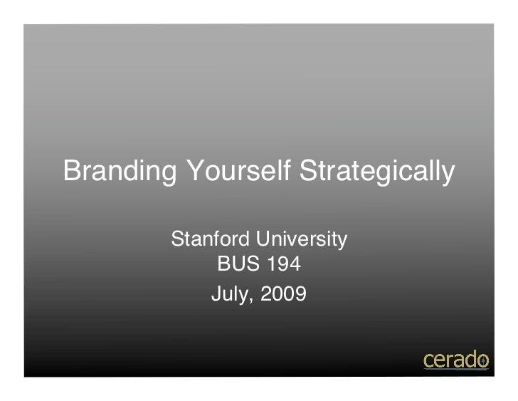 Branding Yourself Strategically          Stanford University              BUS 194             July, 2009