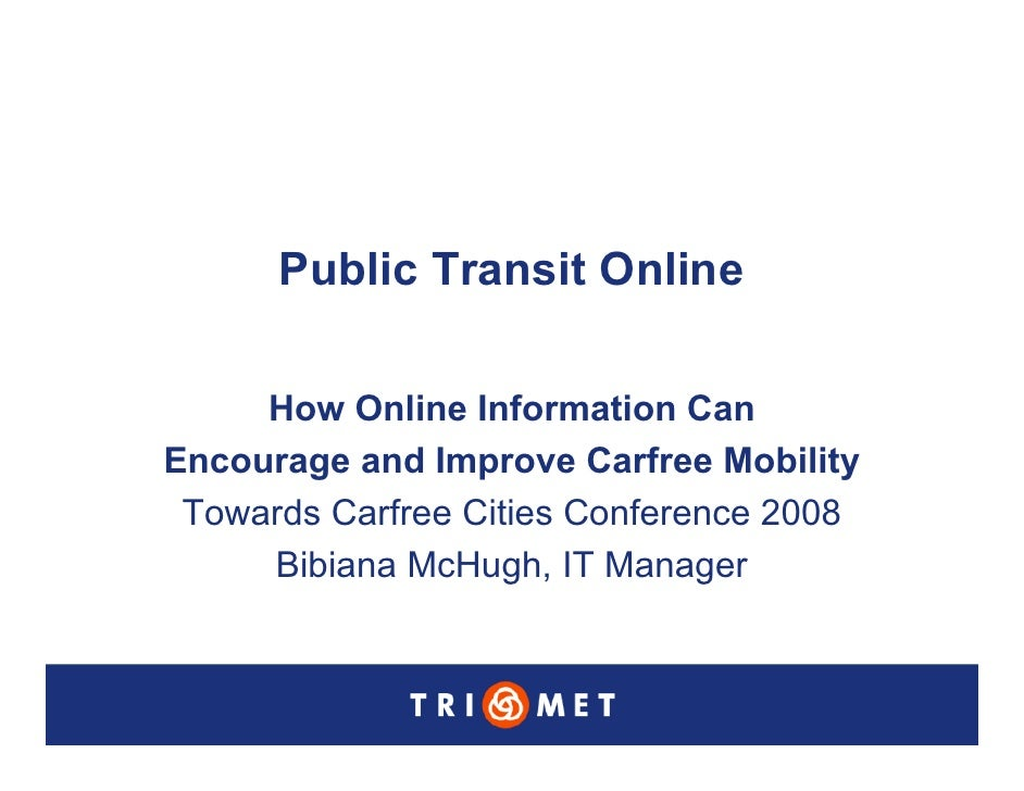 Public Transit Online                     How Online Information Can               Encourage and Improve Carfree Mobility ...