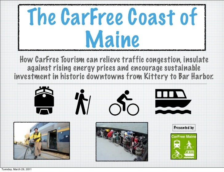 The CarFree Coast of                         Maine           How CarFree Tourism can relieve traffic congestion, insulate ...