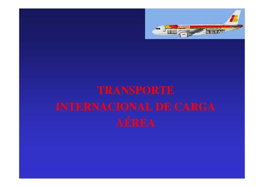 TRANSPORTEINTERNACIONAL DE CARGA        AÉREA