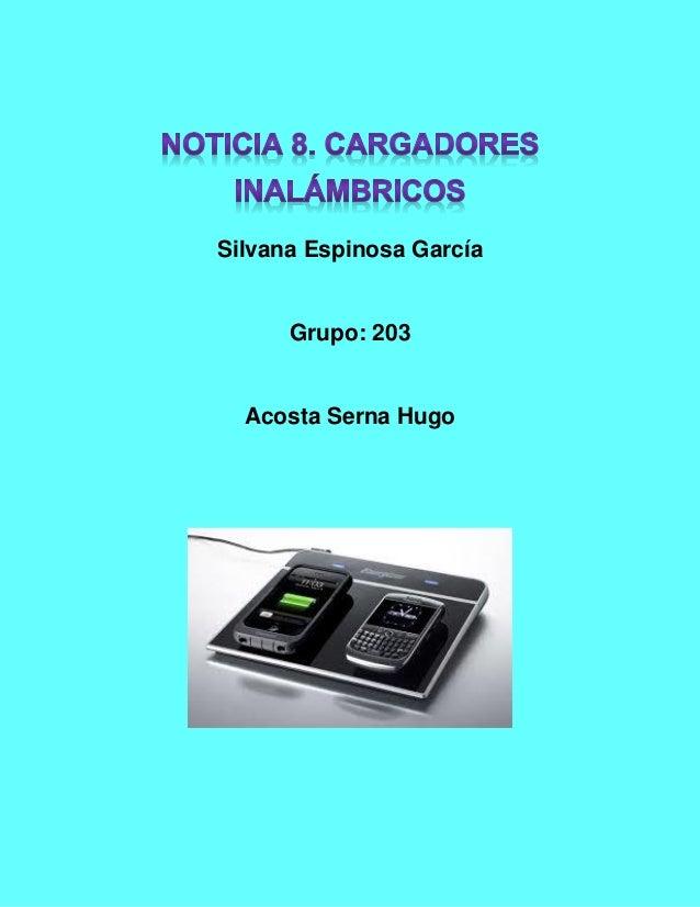 Silvana Espinosa García Grupo: 203 Acosta Serna Hugo
