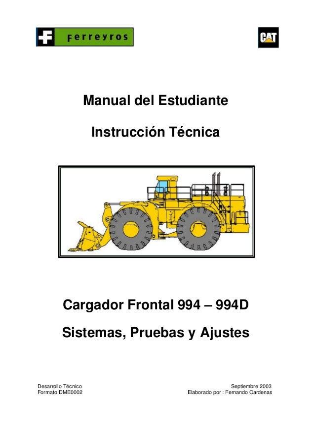 Manual del Estudiante                      Instrucción Técnica          Cargador Frontal 994 – 994D         Sistemas, Prue...