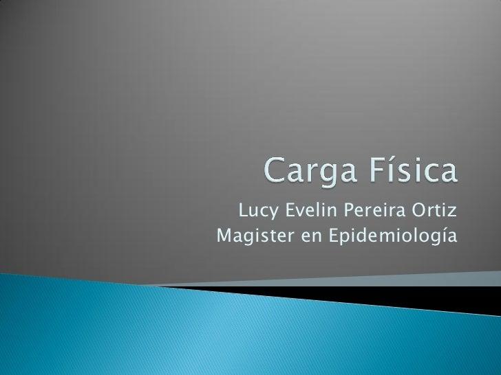 Lucy Evelin Pereira OrtizMagister en Epidemiología