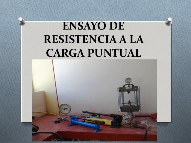 ENSAYO DE RESISTENCIA A LA CARGA PUNTUAL